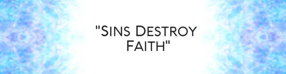 Sins Destory Faith