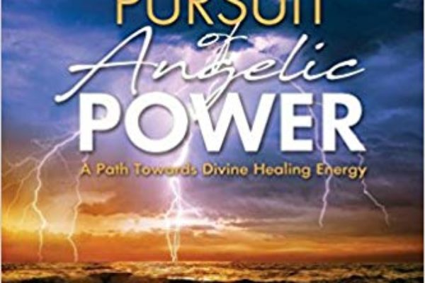 In Pursuit of Angelic Power: A Path Towards Divine Healing Energy